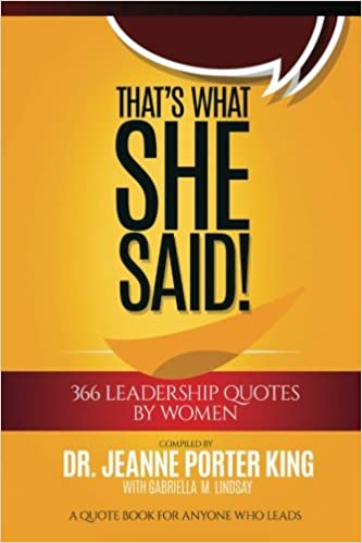 Thats What She Said 366 Leadership Quotes By Women Dr Jeanne