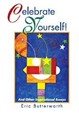 Celebrate Yourself! - And Other Inspirational Essays