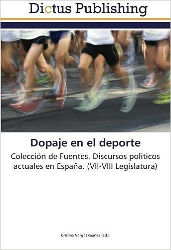 Dopaje en el deporte: Colección de Fuentes. Discursos políticos actuales en España. VII-VIII Legislatura: Amazon.es: Vargas Gómez, Cristina: Libros