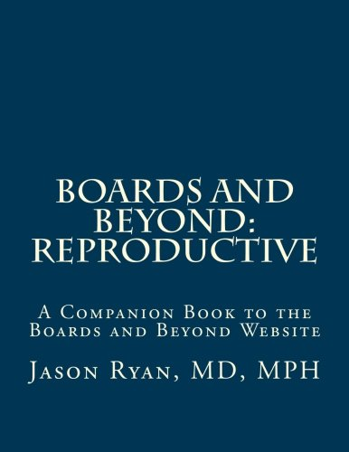 Boards and Beyond: Reproductive: A Companion Book to the Boards and Beyond Website