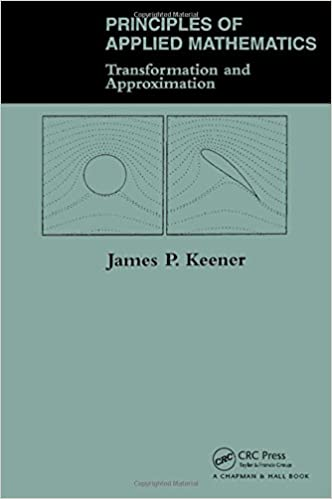 Principles of applied mathematics transformation and approximation principles of applied mathematics transformation and approximation james p keener 9780201483635 amazon books fandeluxe Gallery