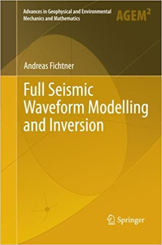 Full Seismic Waveform Modelling and Inversion (Advances in Geophysical and Environmental Mechanics and Mathematics)