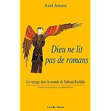 Dieu ne lit pas de romans: Un voyage dans le monde de Salman Rusdhie (French Edition)