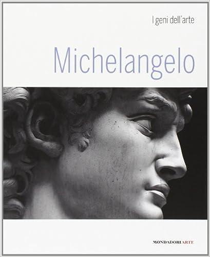 michelangelo i geni dellarte italian edition