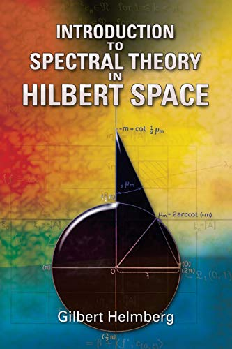 Introduction to Spectral Theory in Hilbert Space (Dover Books on Mathematics)