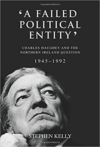 Book 'A Failed Political Entity': Charles Haughey and the Northern Ireland Question, 1945-1992