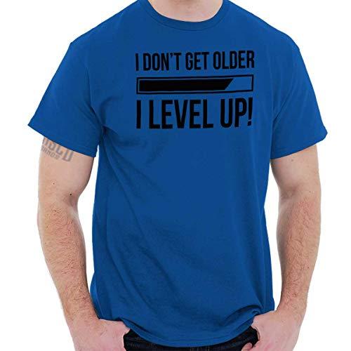 Don't Get Older Level Up Gamer Gaming Nerd T