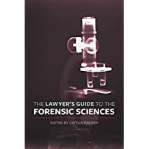 The Lawyer's Guide to the Forensic Sciences