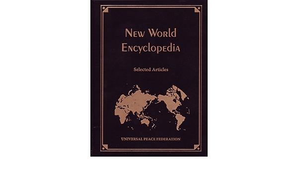 New World Encyclopedia Selected Articles Frank Kaufmann Gordon Anderson Andrew Wilson Robert Brooks Theodore Shimyo Frederick Swarts Thomas J Ward 9781930549494 Books