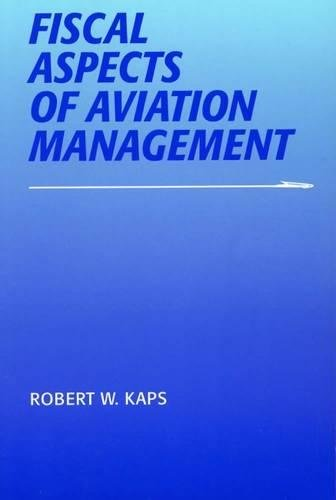 Fiscal Aspects of Aviation Management (Southern Illinois University Press Series in Aviation - Dallas Airport In Shops