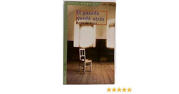 El pasado quedó atrás: Amazon.es: Vries, Anke de: Libros