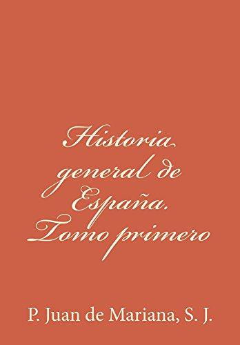 Historia general de España. Tomo primero eBook: P. Juan de Mariana ...