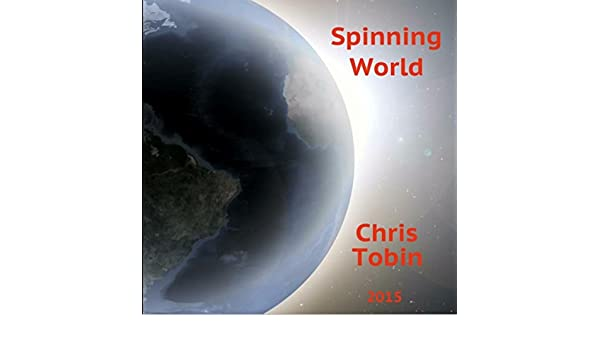Spinning World de Chris Tobin en Amazon Music - Amazon.es