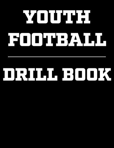Youth Football Drill Book: Coaching Notebook, Blank Field Pages, Undated Calendar, Game Statistics, Roster