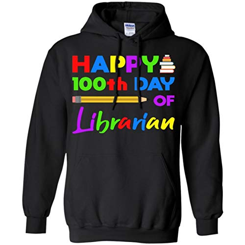 Happy 100th Day of School - Librarian Funny Gift Shirt - Unisex Hoodie -