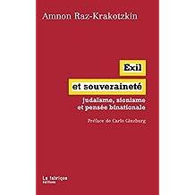 Exil et souveraineté: judaïsme, sionisme et pensée binationale (French Edition)