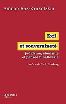 Exil et souveraineté: judaïsme, sionisme et pensée binationale (French Edition) by [Raz-Krakotzkin, Amnon]