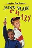 Just Plain Crazy, Stephen Jon Schares, 0595140696