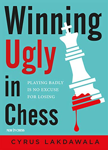 Pdf Humor Winning Ugly in Chess: Playing Badly is No Excuse for Losing