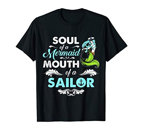 Soul Of A Mermaid Mouth Of A Sailor T-Shirt (Soul Of A Mermaid Mouth Like A Sailor)