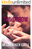 My Tomorrow (Book One) (The Tomorrow Series 1)