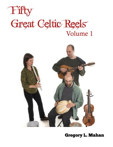Fifty Great Celtic Reels Vol. 1