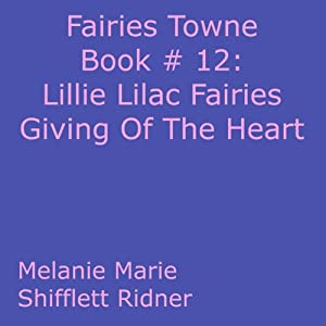 Lillie Lilac Fairies Giving Of The Heart Audiobook