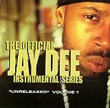 The Official Jay Dee Instrumental Series Vol. 1: Unreleased