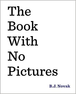 The Book With No Pictures B J Novak 8601411343490 Amazon Books