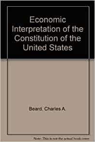 charles beard an economic interpretation of the constitution thesis