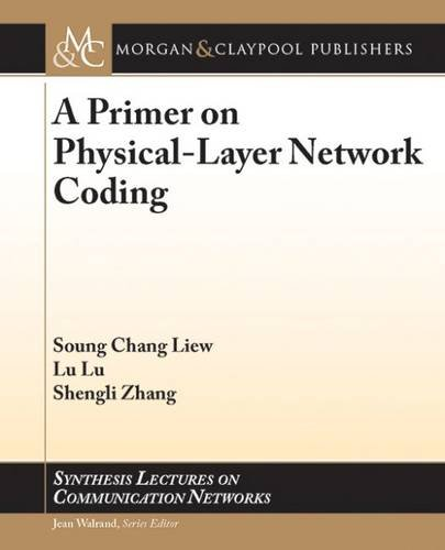 A Primer on Physical-Layer Network Coding (Synthesis Lectures on Communication Networks)