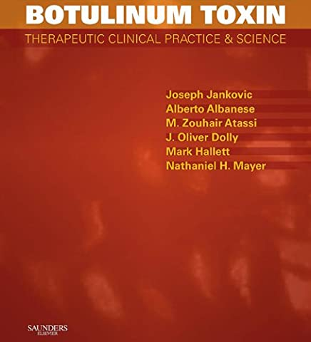 Botulinum Toxin E-Book: Therapeutic Clinical Practice and Science (Botulinum Toxin Type A Botox)