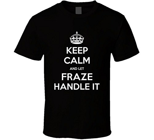 keep-calm-and-let-fraze-handle-it-first-name-cool-t-shirt-l-black