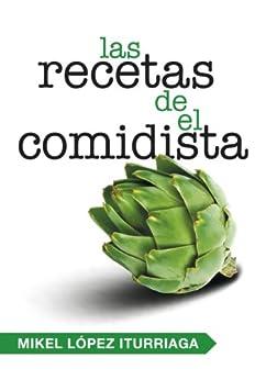 Las recetas de El Comidista (Spanish Edition) by [Mikel, López