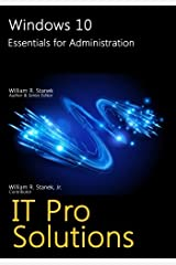 Windows 10: Essentials for Administration (IT Pro Solutions) Paperback