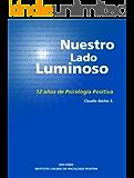 Nuestro Lado Luminoso. 12 años de Psicología Positiva