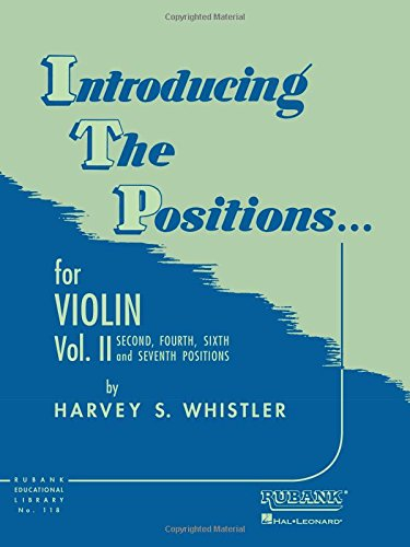 (Introducing the Positions for Violin: Volume 2 - Second, Fourth, Sixth and Seventh (Rubank Educational Library))