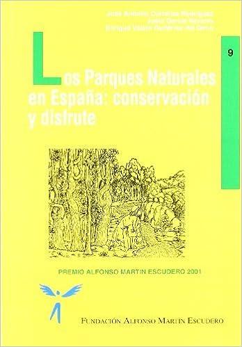 Los parques naturales en España: Conservación y disfrute: Amazon.es: Corraliza Rodríguez, José Antonio, Valero Gutiérrez del Olmo, Enrique, García Navarro, Justo . . . [et al. ]: Libros