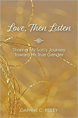 Love, Then Listen: Sharing My Son's Journey Toward His True