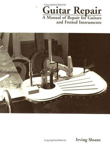 guitar repair a manual of repair for guitars and fretted rh amazon com martin guitar repair manual martin guitar repair manual