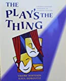 The Play's the Thing, Valerie Whiteson and Nava Horovitz, 0312154526