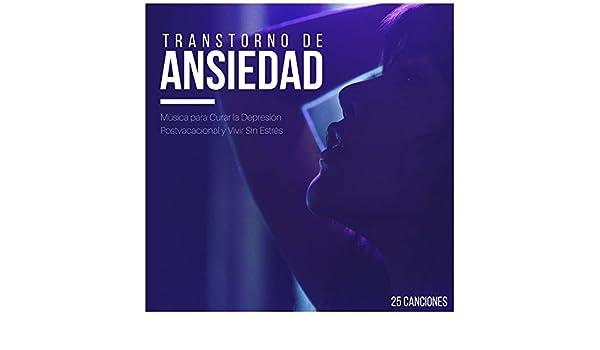 Transtorno de Ansiedad 25 Canciones: Música para Curar la ...