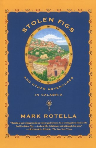 Stolen Figs: And Other Adventures in Calabria