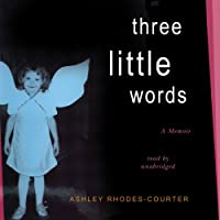 Three Little Words: A Memoir