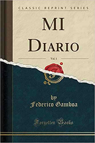 MI Diario, Vol. 1 (Classic Reprint) (Spanish Edition): Federico Gamboa: 9780282583163: Amazon.com: Books