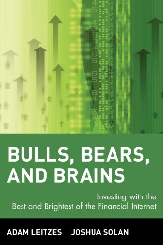 Bulls, Bears, and Brains: Investing with the Best and Brightest of the Financial Internet