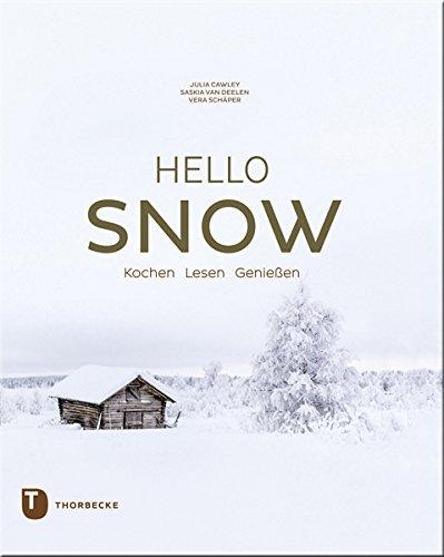 Hello Snow: Kochen - Lesen - Genießen