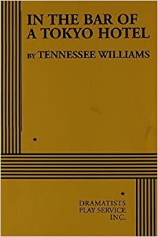 In the Bar of a Tokyo Hotel by Tennessee Williams (1969-10-06)