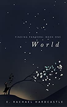 Finding Pandora: Book One: World by [Hardcastle, E. Rachael]