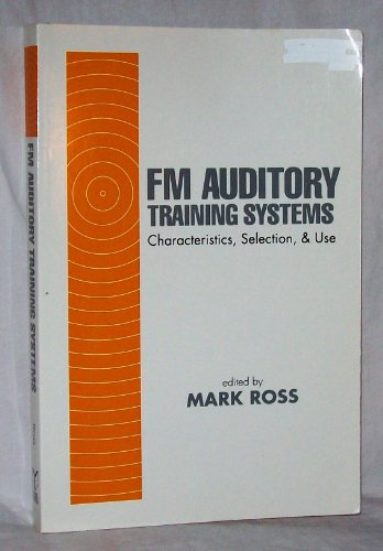 Fm Auditory Training Systems Characteristics, Selection, and Use